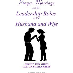 PRAYER, MARRIAGE AND THE LEADERSHIP ROLES OF THE HUSBAND AND WIFE - CHRISTIAN COUNSELING WORKBOOK - INSTRUCTOR
