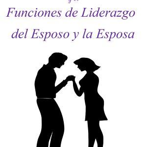 ORACIÓN, MATRIMONIO Y EL FUNCIONES DE LIDERAZGO DEL ESPOSO Y LA ESPOSA - EBOOK