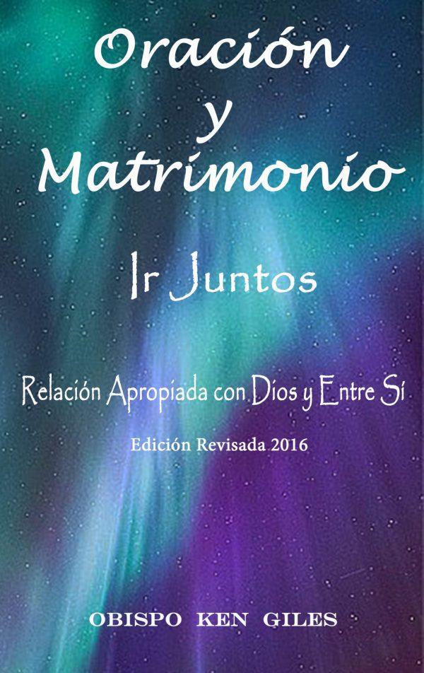ORACIÓN Y MATRIMONIO IR JUNTOS RELACIÓN APROPIADA CON DIOS Y ENTRE SÍ - EBOOK