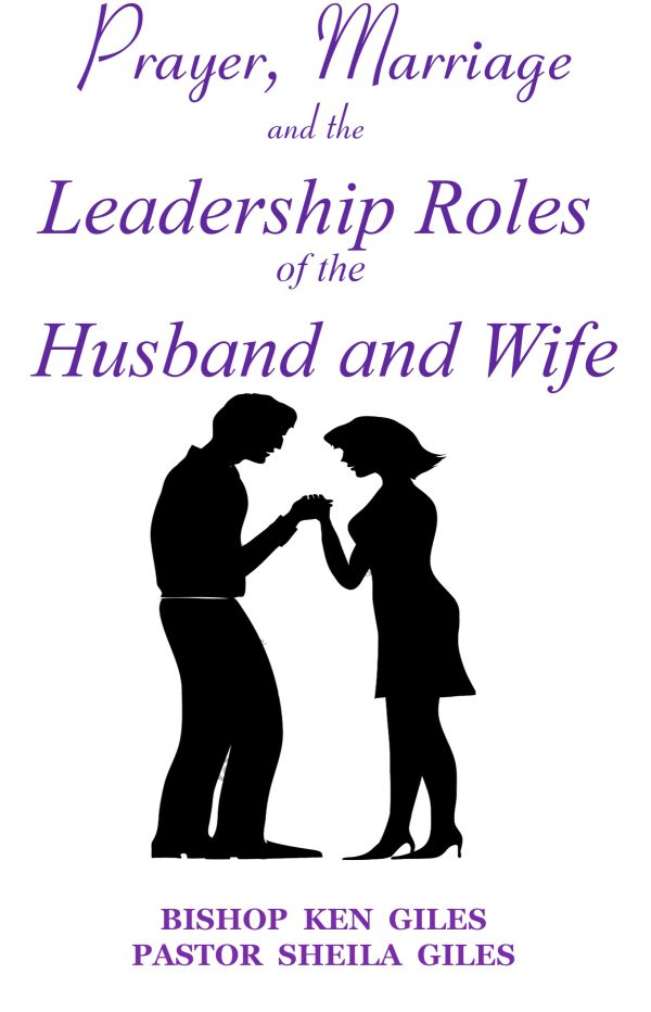 PRAYER, MARRIAGE AND THE LEADERSHIP ROLES OF THE HUSBAND AND WIFE
